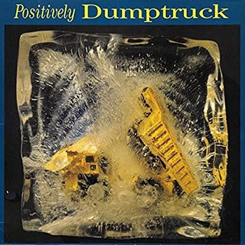 positively dumptruck